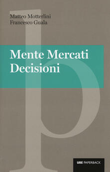 Letterarioprimopiano.it Mente, mercati, decisioni Image