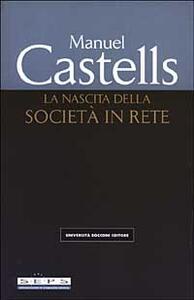 La nascita della società in rete - Manuel Castells - copertina
