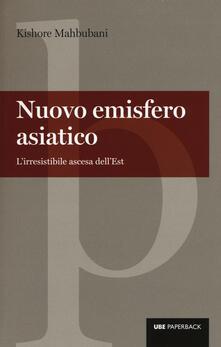 Nuovo emisfero asiatico. Lirresistibile ascesa dellEst.pdf