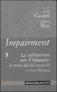 Impairment. Vol. 5: Le valutazioni per il bilancio: la stima del full goodwill.