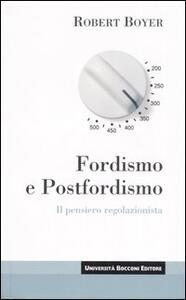 Fordismo e postfordismo. Il pensiero regolazionista