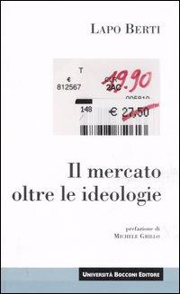 Image of Il mercato oltre le ideologie
