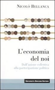 L' economia del noi. Dall'azione collettiva alla partecipazione politica