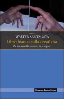 Libro bianco sulla creatività. Per un modello italiano di sviluppo - copertina