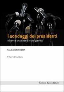 I sondaggi dei presidenti. Governi e umori dell'opinione pubblica