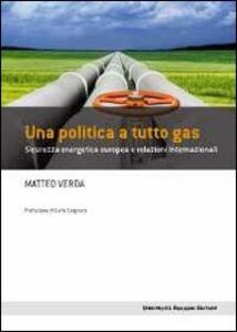 Una politica a tutto gas. Sicurezza energetica europea e relazioni internazionali