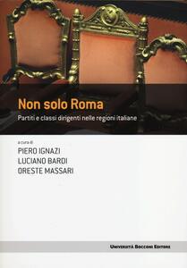 Non solo Roma. Partiti e classi dirigenti nelle regioni italiane