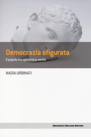 Democrazia sfigurata. Il popolo fra opinione e verità