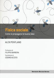 Fisica sociale. Come si propagano le buone idee - Alex Pentland - copertina
