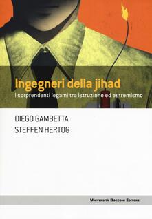 Filippodegasperi.it Ingegneri della Jihad. I sorprendenti legami fra istruzione ed estremismo  Image