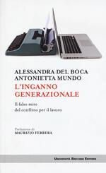 L' inganno generazionale. Il falso mito del conflitto per il lavoro