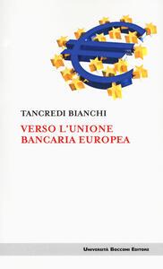 Verso l'unione bancaria europea
