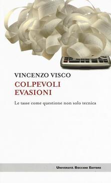 Colpevoli evasioni. Le tasse come questione non solo tecnica - Vincenzo Visco - copertina