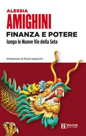 Copertina  Finanza e potere lungo le nuove vie della seta