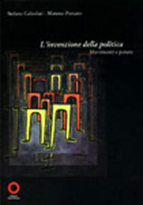 L' invenzione della politica. Movimenti e potere