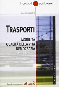 Trasporti. Mobilità, qualità della vita, democrazia