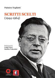 Palmiro Togliatti. Scritti scelti (1944-1964) - Palmiro Togliatti - copertina
