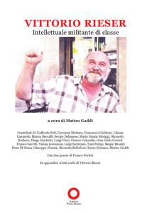 Vittorio Rieser. Intellettuale militante di classe