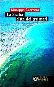 La Sicilia città dei tre mari