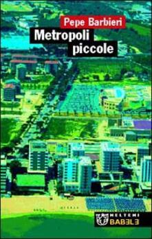 Metropoli piccole - Giuseppe Barbieri - copertina