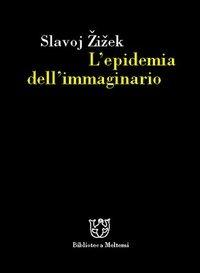 L' L' epidemia dell'immaginario - Zizek Slavoj - wuz.it