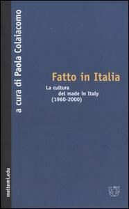 Fatto in Italia. La cultura del made in Italy (1960-2000)