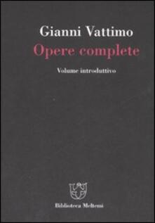Gianni Vattimo. Opere complete. Volume introduttivo.pdf