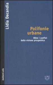 Polifonie urbane. Oltre i confini della visione prospettica