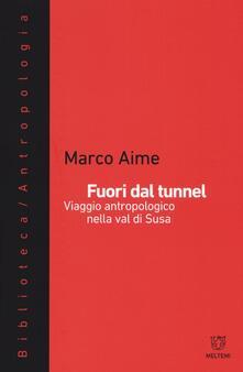 Steamcon.it Fuori dal tunnel. Viaggio antropologico nella Val di Susa Image