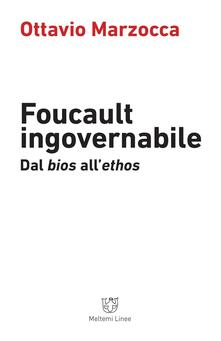 Promoartpalermo.it Foucault ingovernabile. Dal «bios» all'«ethos» Image