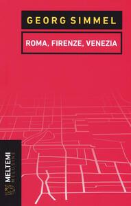 Roma, Firenze, Venezia
