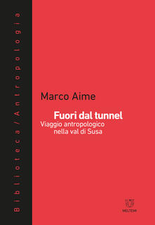 Fuori dal tunnel. Viaggio antropologico nella Val di Susa - Marco Aime - ebook