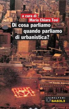 Di cosa parliamo quando parliamo di urbanistica?.pdf