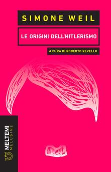 Le origini dell'hitlerismo - Roberto Revello,Simone Weil - ebook