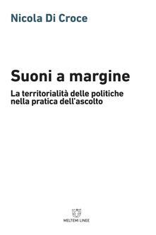 Suoni a margine. La territorialità delle politiche nella pratica dellascolto.pdf