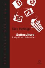 Sottocultura. Il significato dello stile
