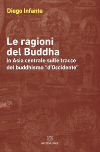 Le ragioni del Buddha. In Asia centrale sulle tracce del buddishmo «d'Occidente»