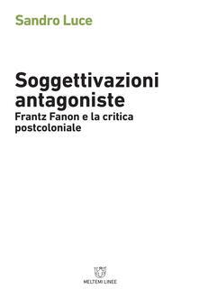 Squillogame.it Soggettivazioni antagoniste. Frantz Fanon e la critica postcoloniale Image