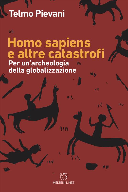 Homo Sapiens e altre catastrofi. Per una archeologia della globalizzazione - Telmo Pievani - ebook