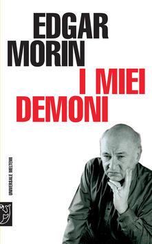 I miei demoni - L. Pacelli,A. Perri,Edgar Morin - ebook