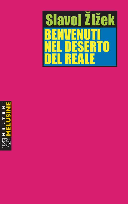 Benvenuti nel deserto del reale. Cinque saggi sull'11 settembre e date simili - Slavoj Zizek,Piero Vereni - ebook