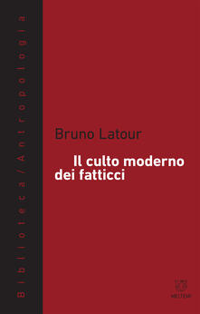 Il culto moderno dei fatticci - C. Pacciolla,Bruno Latour - ebook
