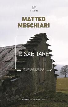 Disabitare. Antropologie dello spazio domestico - Claudia Losi,Matteo Meschiari - ebook