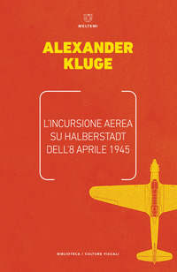 L' L' incursione aerea su Halbertstadt dell'8 aprile 1945 - Kluge Alexander - wuz.it