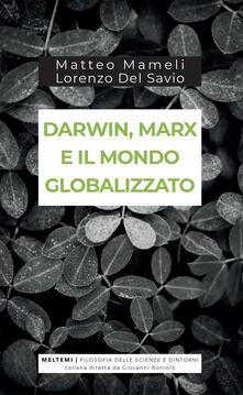 Darwin, Marx e il mondo globalizzato. Evoluzione e produzione sociale - Lorenzo Del Savio,Matteo Mameli - ebook