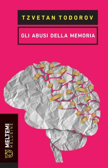 Gli abusi della memoria - Roberto Revello,Tzvetan Todorov - ebook