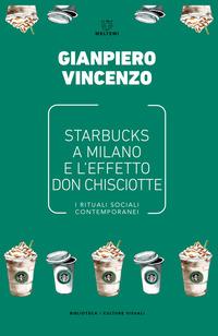 Starbucks a Milano e l'effetto don Chisciotte. I rituali sociali contemporanei - Vincenzo Gianpiero - wuz.it