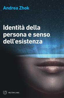 Identità della persona e senso dell'esistenza - Andrea Zhok - ebook