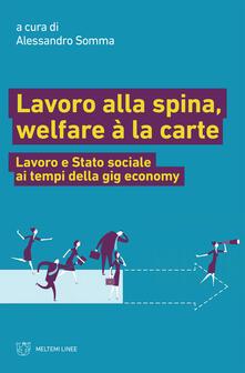 Lavoro alla spina, welfare à la carte. Lavoro e stato sociale ai tempi della gig economy - Alessandro Somma - ebook