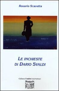 Le inchieste di Dario Svaldi